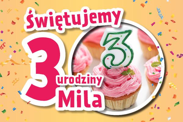 Mila obchodzi 3. urodziny